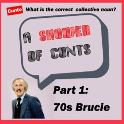 Bruce Forsyth's collective noun for cunts