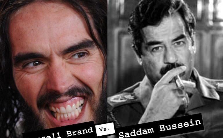 Russell Brand v Saddam Hussein Cunto