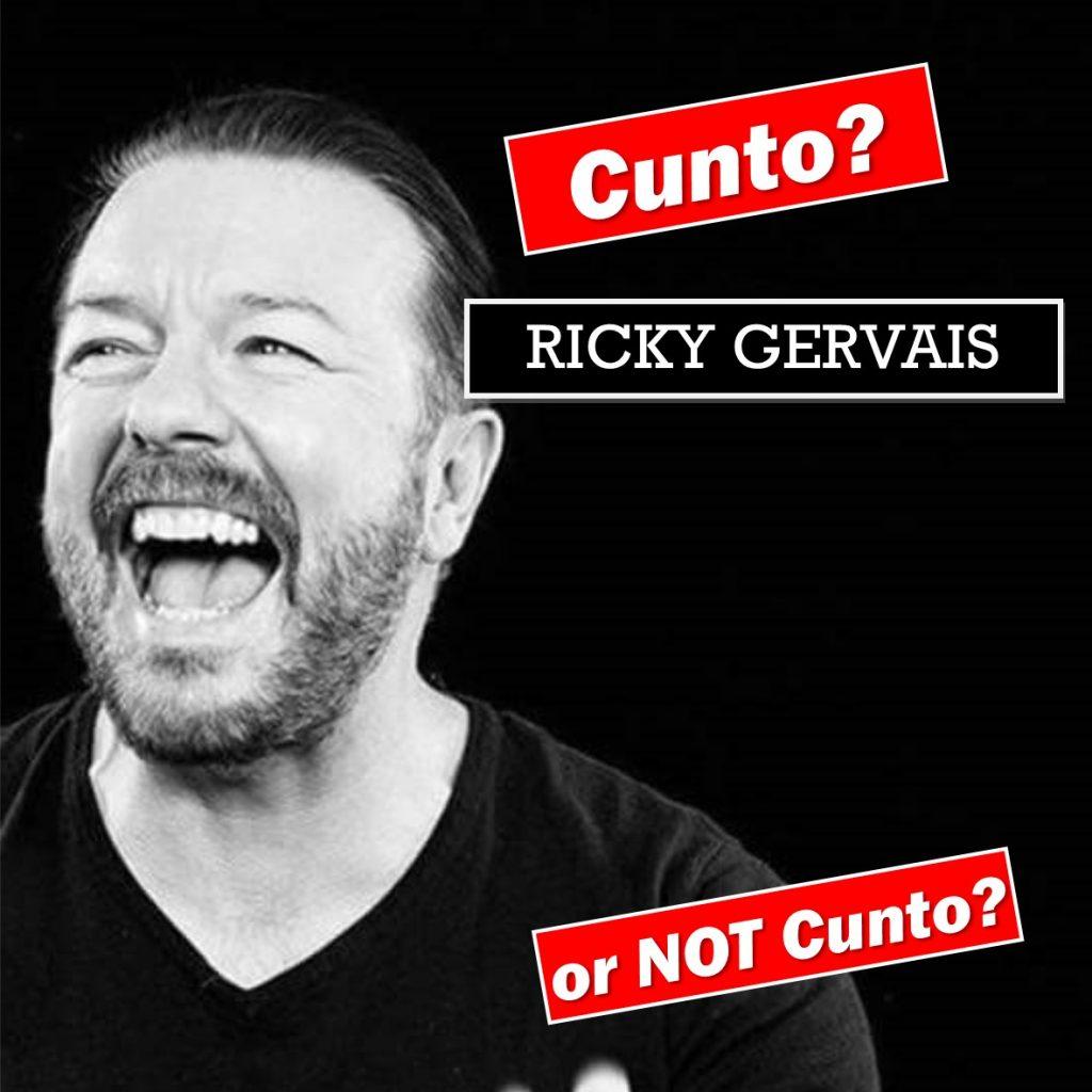 Ricky Gervais Cunto or Not Cunto